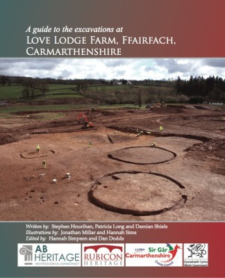 New Free eBook: A Guide to the Excavations at Love Lodge Farm, Ffairfach, Carmarthenshire