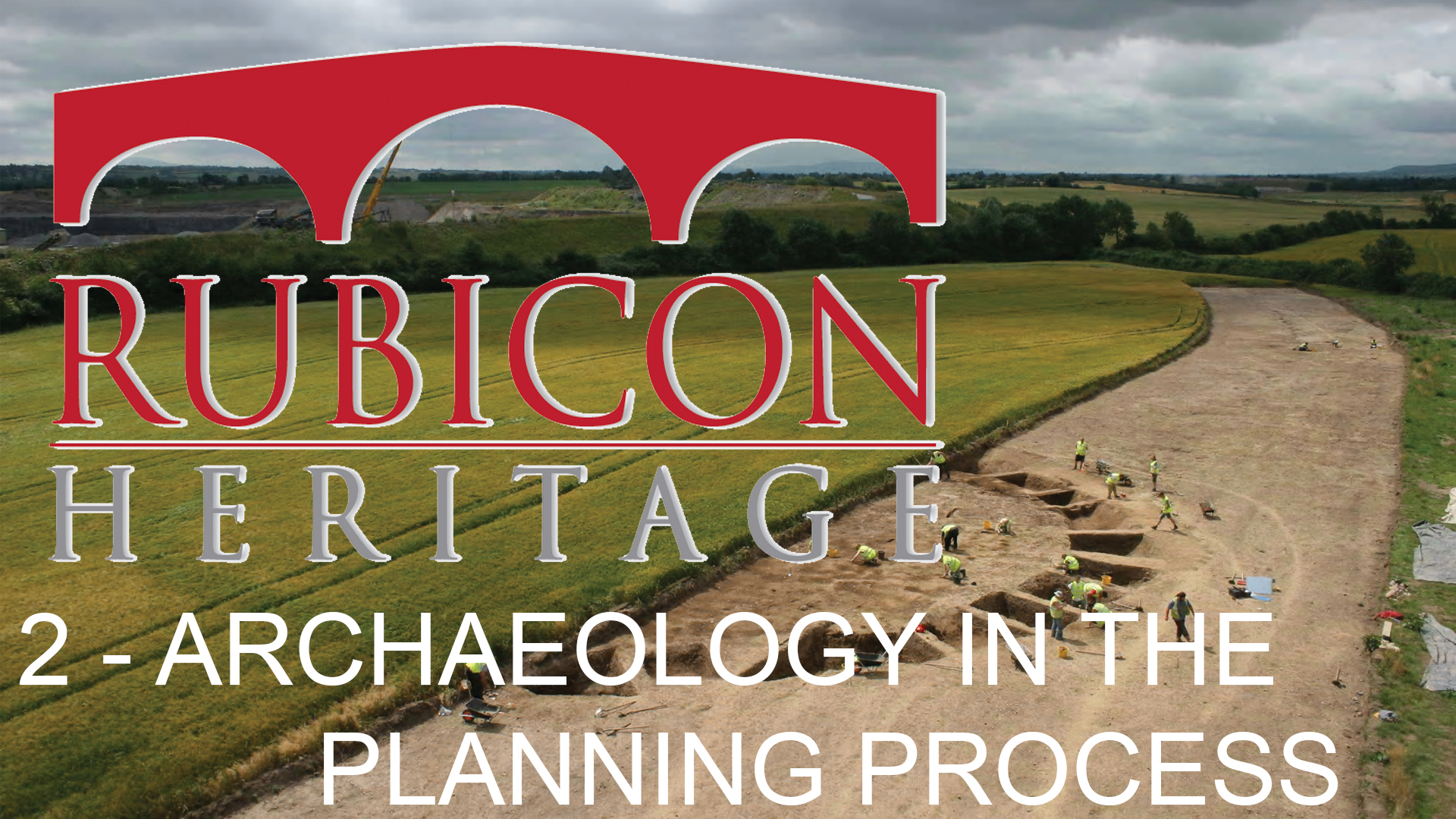 Rubicon Webinar Episode 2 – Archaeology and the Planning Process