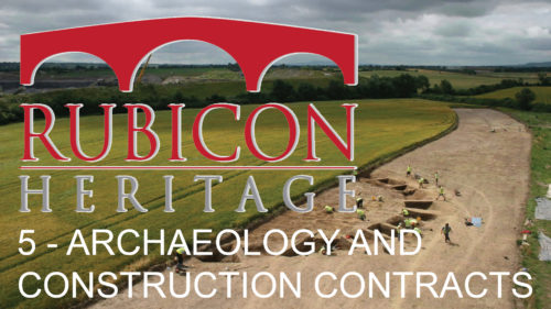Rubicon Webinar Episode 5 – Archaeology and Construction Contracts