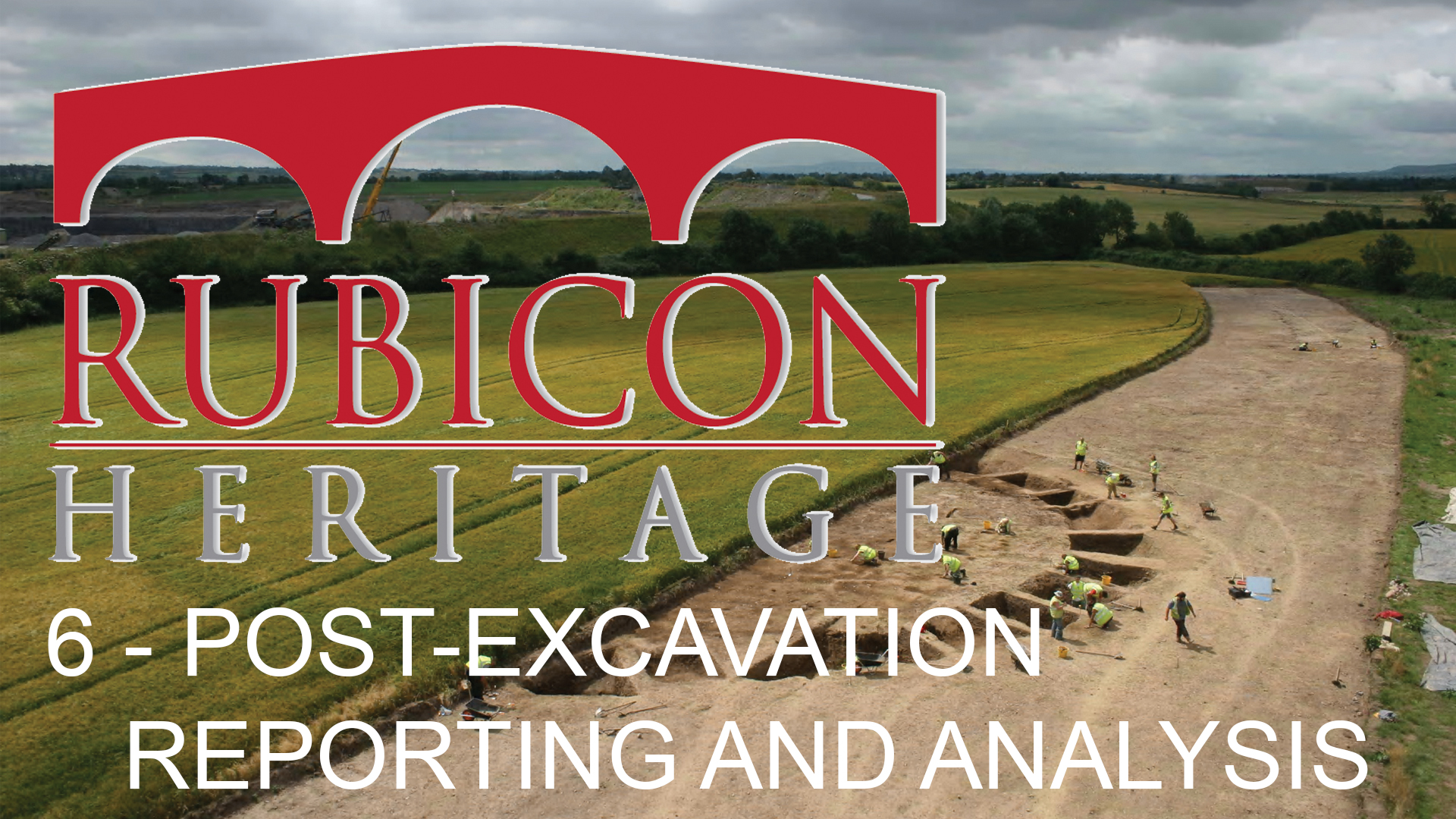 Rubicon Webinar Episode 6 – Post Excavation Reporting and Analysis